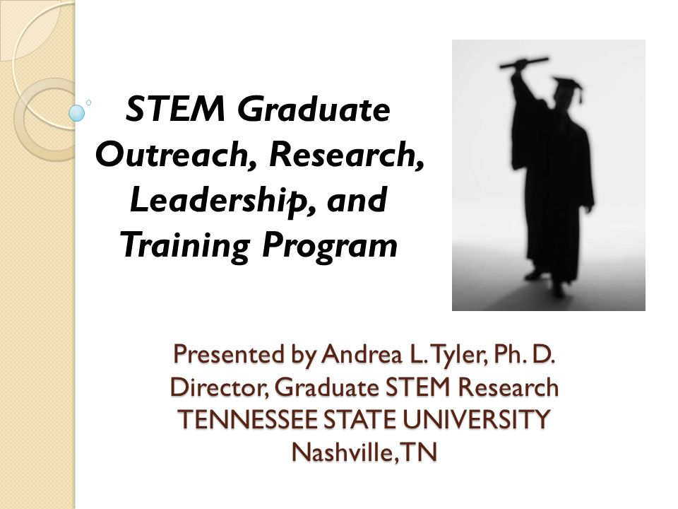 STEM Graduate Outreach, Research, Leadership, and Training Program