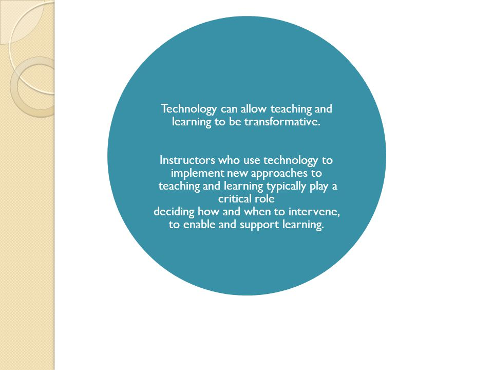 Technology can allow teaching and learning to be transformative