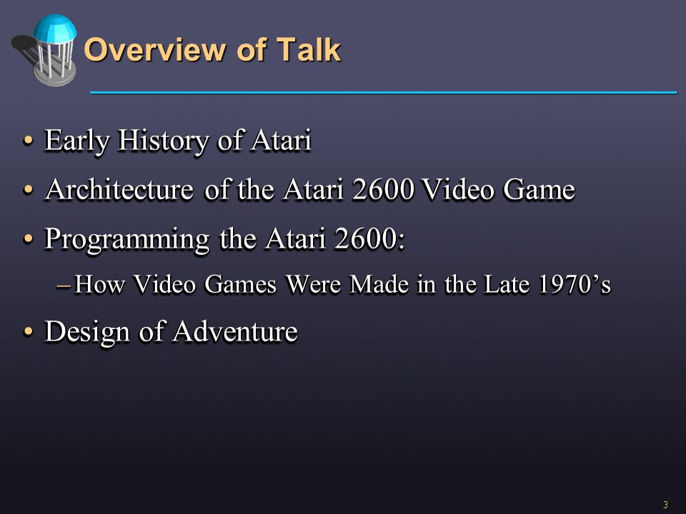 Overview of Talk Early History of Atari