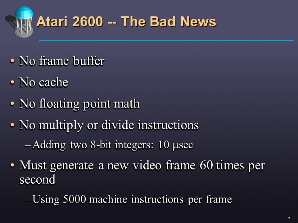 Atari 2600 -- The Bad News No frame buffer No cache