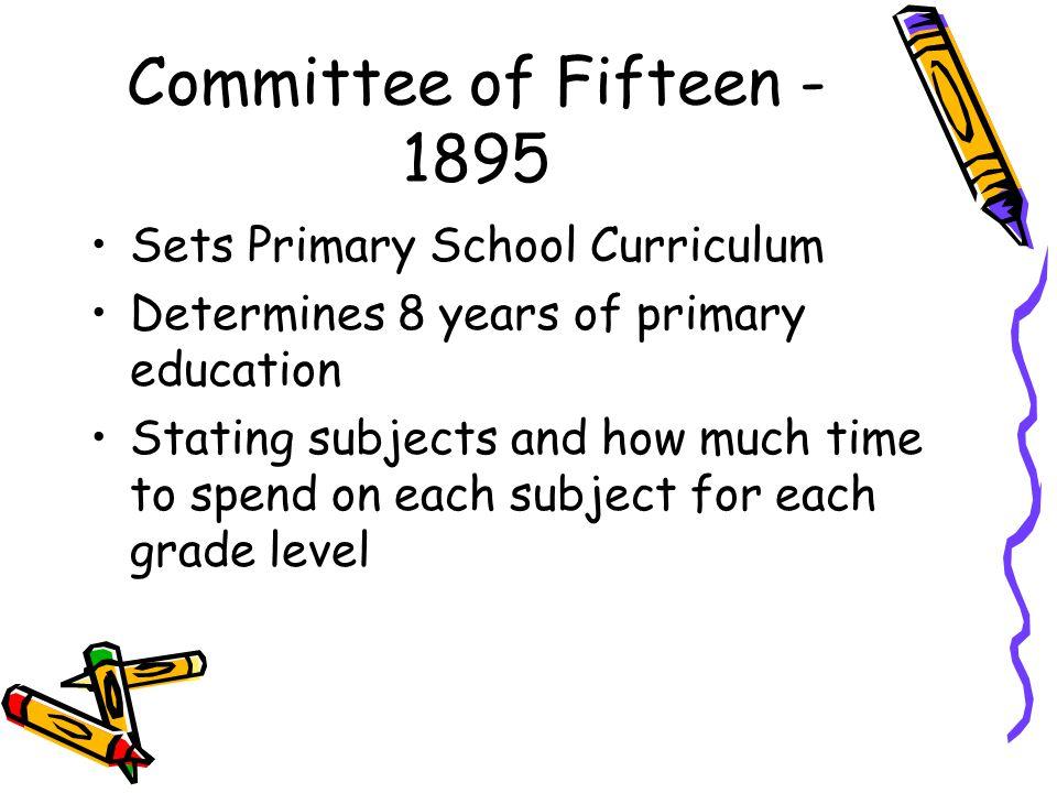 Committee of Fifteen -1895 Sets Primary School Curriculum