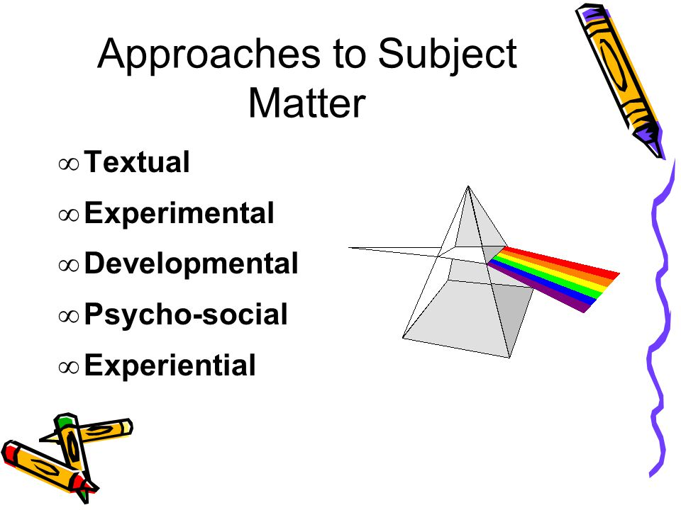 Approaches to Subject Matter