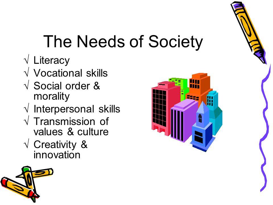 The Needs of Society Literacy Vocational skills