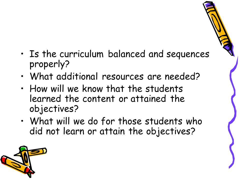 Is the curriculum balanced and sequences properly