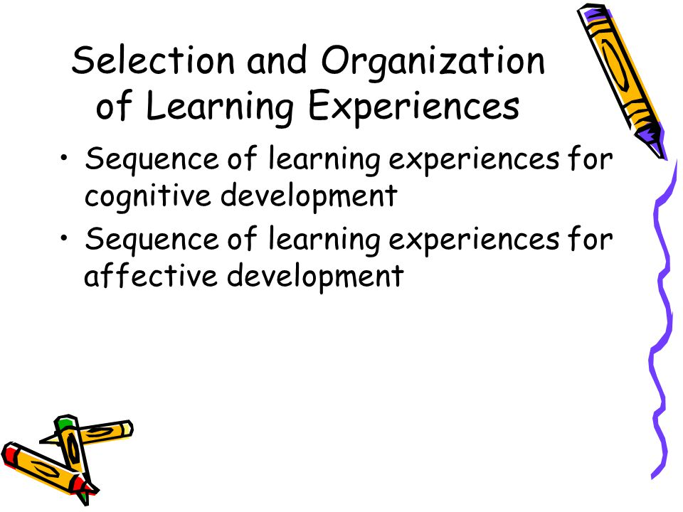 Selection and Organization of Learning Experiences