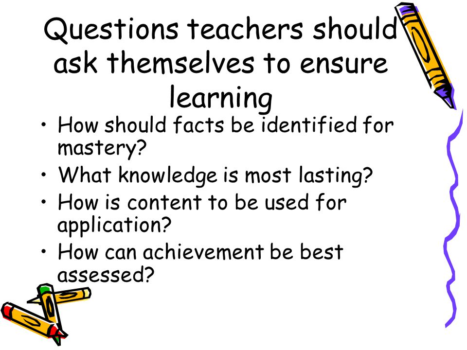Questions teachers should ask themselves to ensure learning