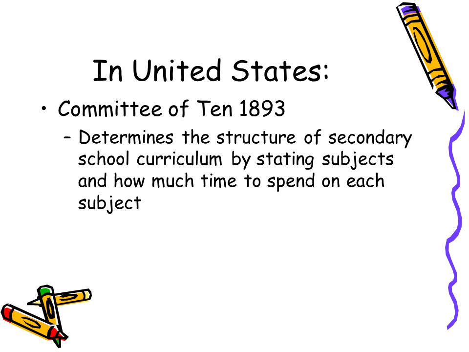 In United States: Committee of Ten 1893