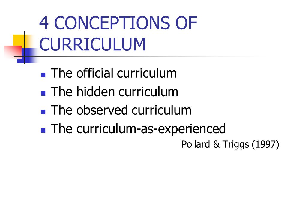 4 CONCEPTIONS OF CURRICULUM