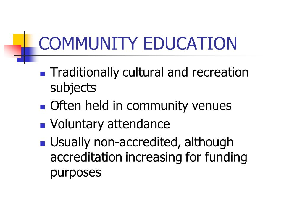 COMMUNITY EDUCATION Traditionally cultural and recreation subjects