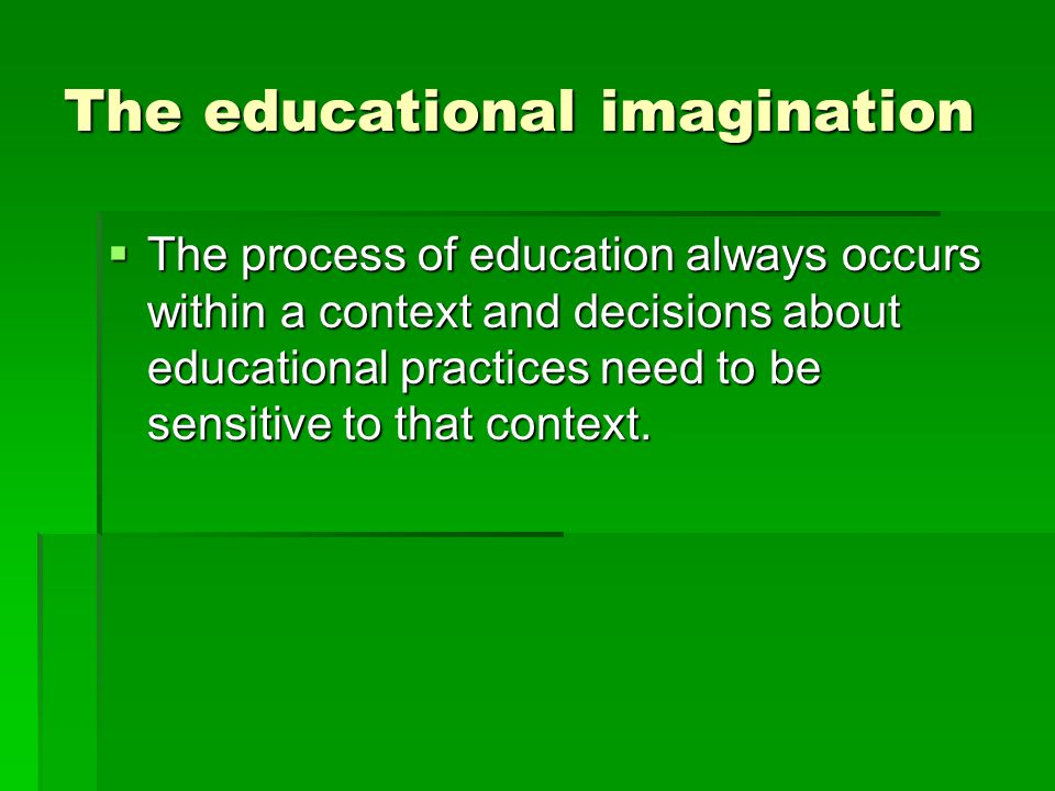 The educational imagination