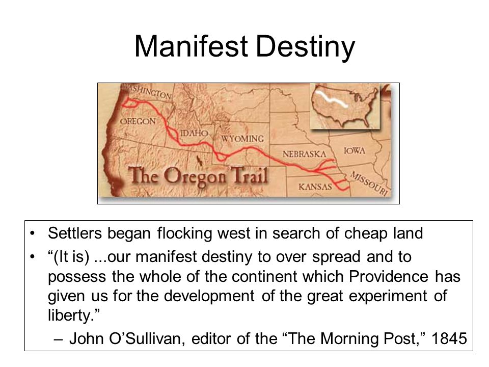 Manifest Destiny Settlers began flocking west in search of cheap land