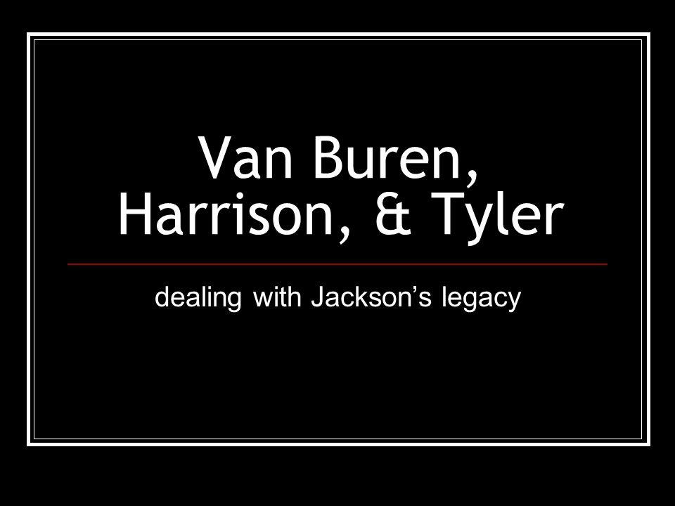 Van Buren, Harrison, & Tyler
