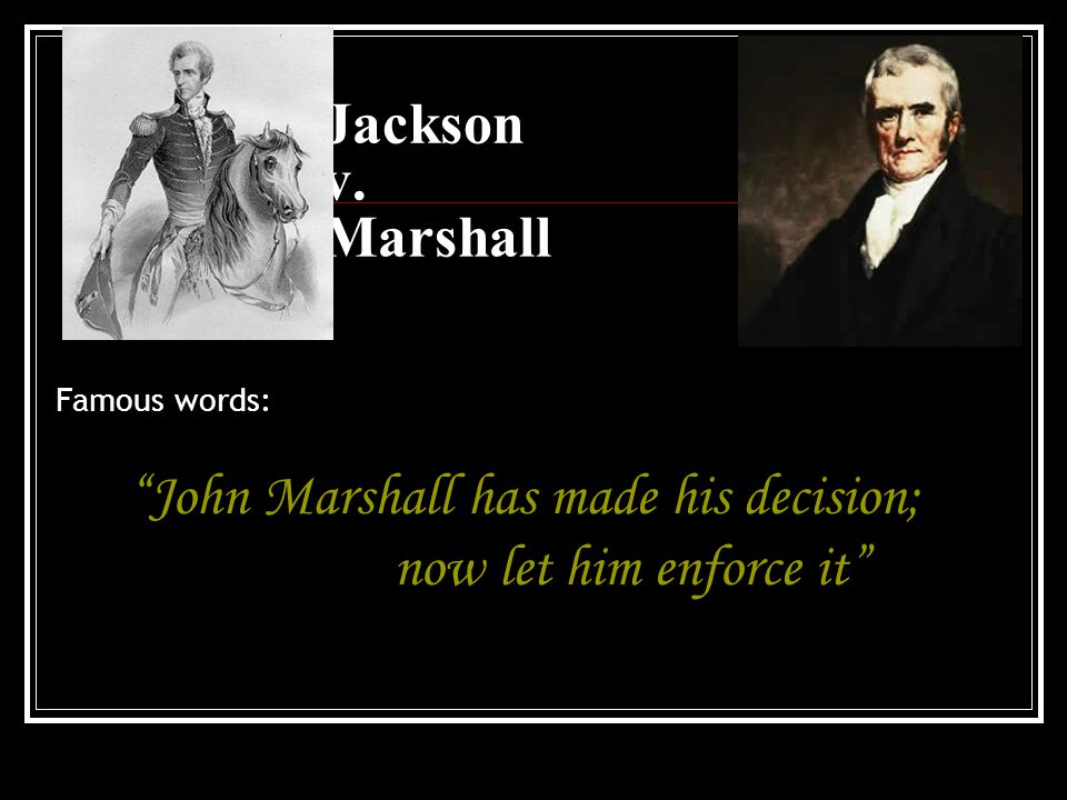 John Marshall has made his decision;