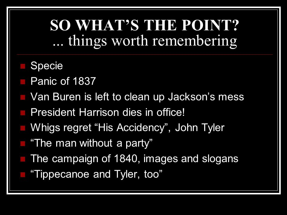 SO WHAT'S THE POINT ... things worth remembering