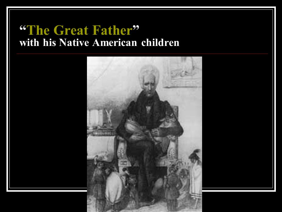 The Great Father with his Native American children