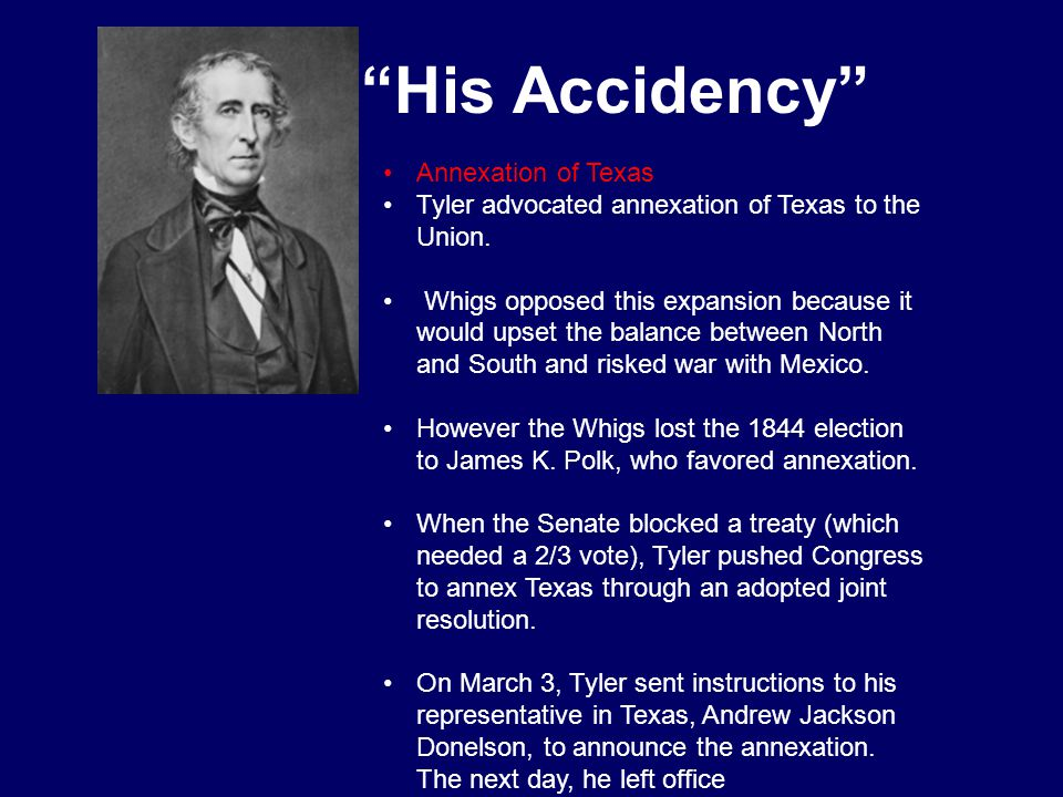 His Accidency Annexation of Texas
