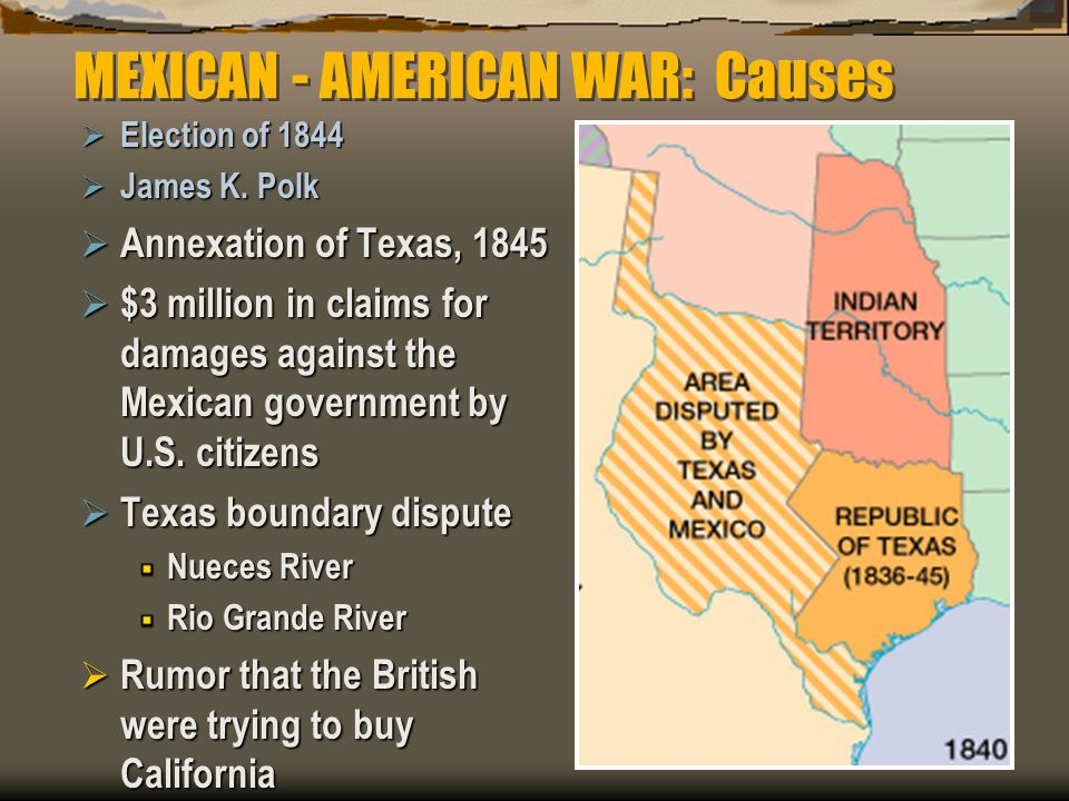 MEXICAN - AMERICAN WAR: Causes