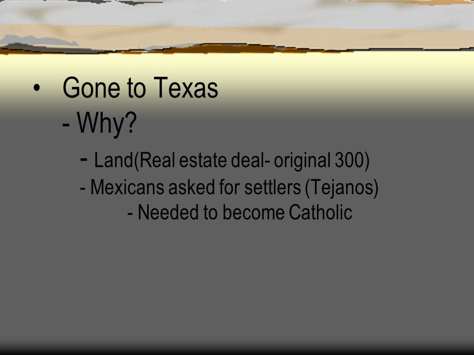 Gone to Texas - Why. - Land(Real estate deal- original 300)