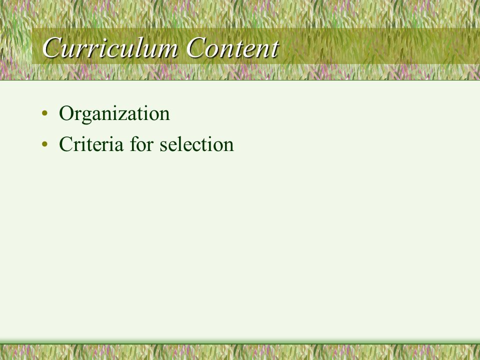 Curriculum Content Organization Criteria for selection