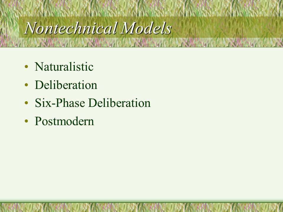 Nontechnical Models Naturalistic Deliberation Six-Phase Deliberation
