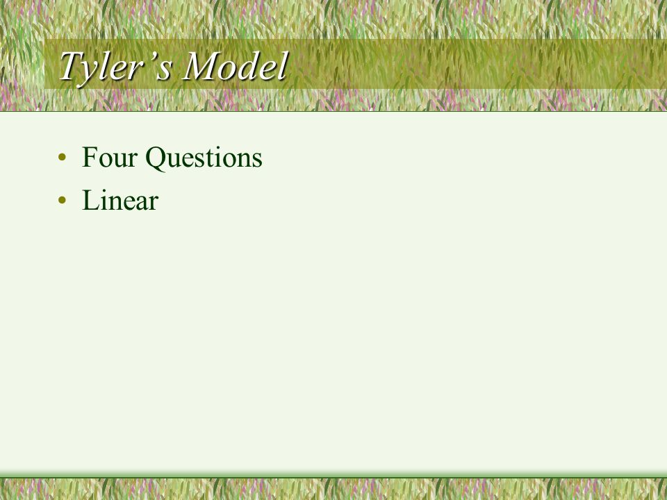 Tyler's Model Four Questions Linear