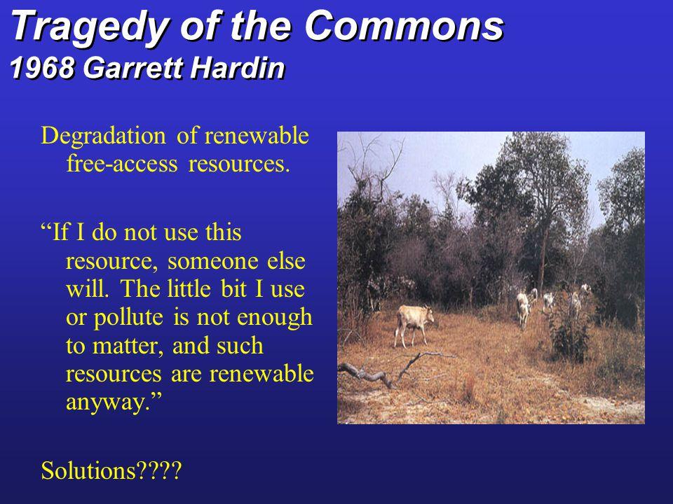 Tragedy of the Commons 1968 Garrett Hardin
