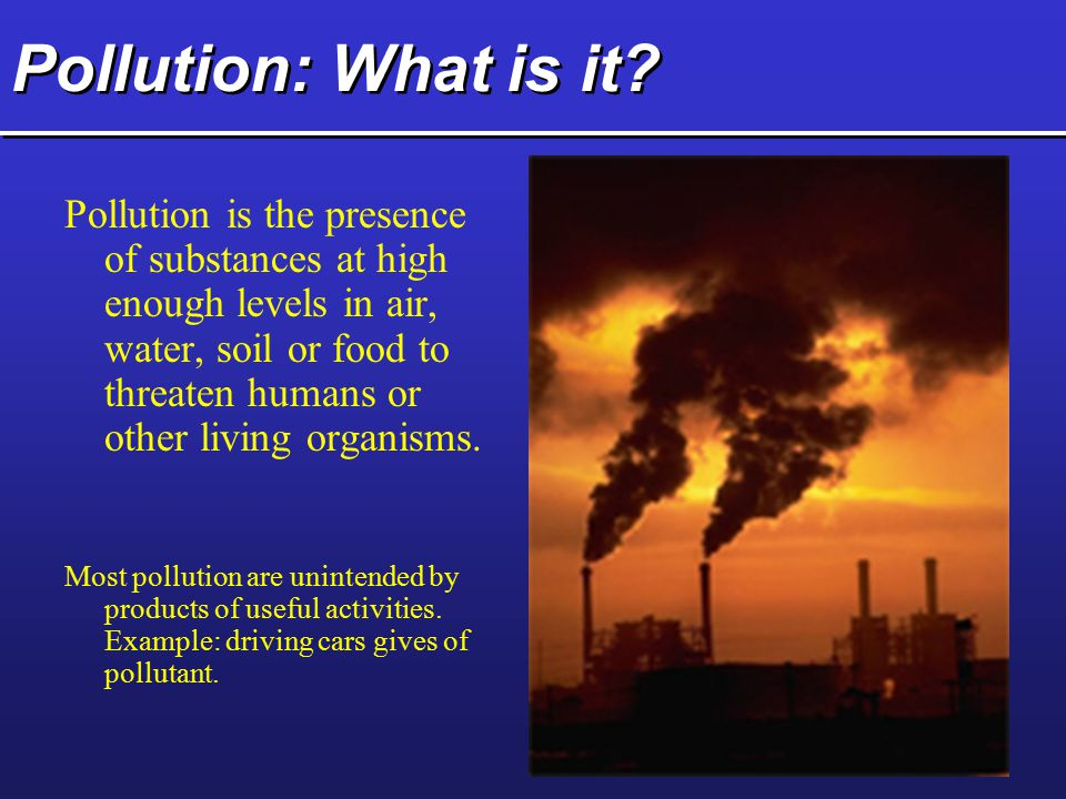 Pollution: What is it