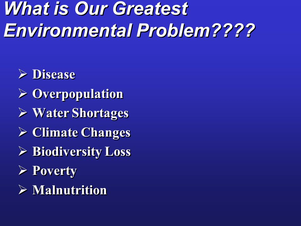 What is Our Greatest Environmental Problem