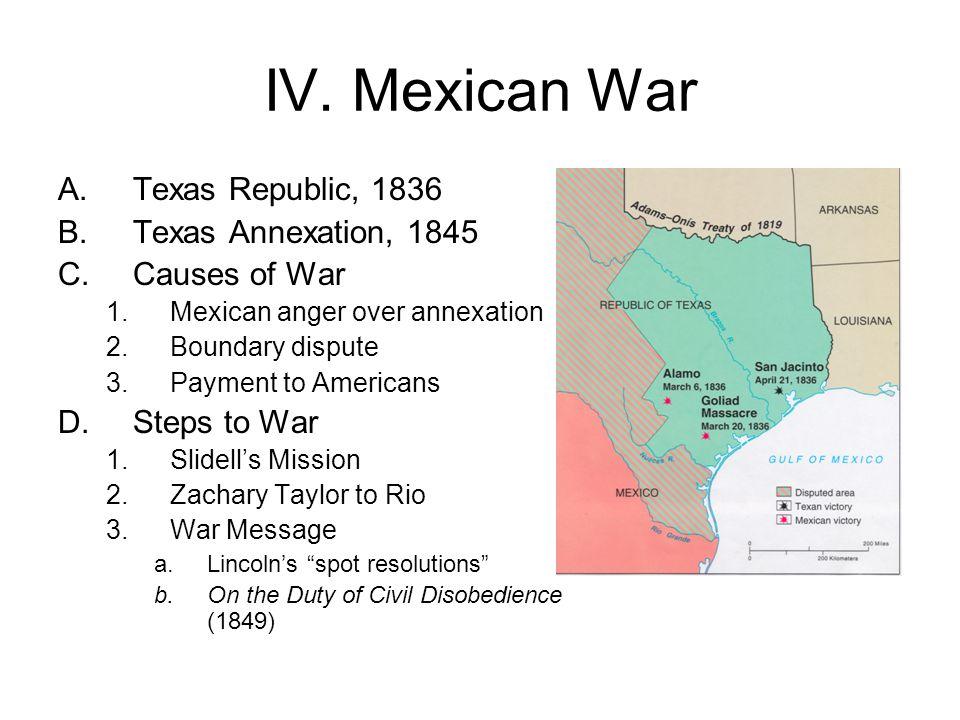 IV. Mexican War Texas Republic, 1836 Texas Annexation, 1845