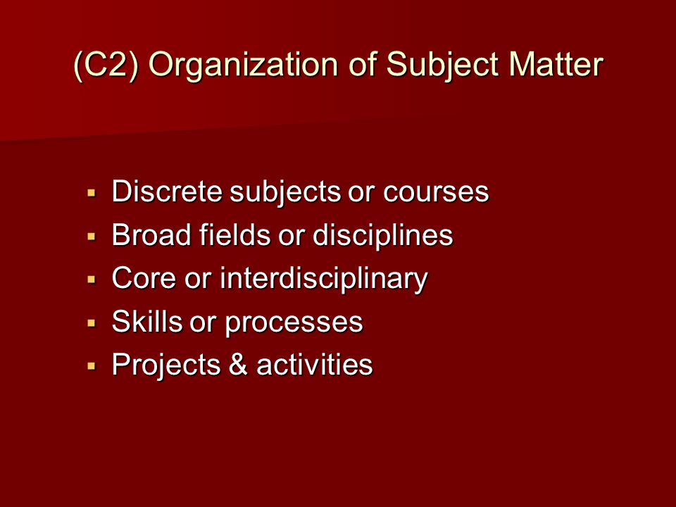 (C2) Organization of Subject Matter