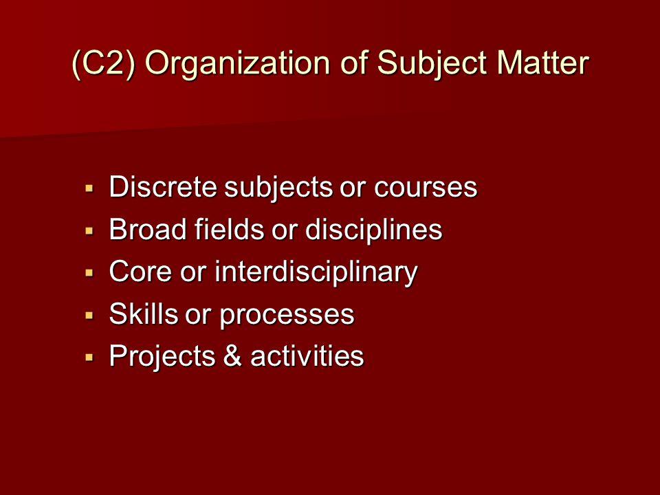 (C2) Organization of Subject Matter