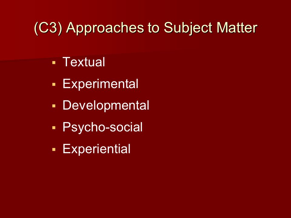 (C3) Approaches to Subject Matter