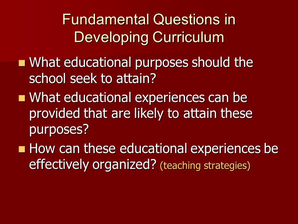Fundamental Questions in Developing Curriculum
