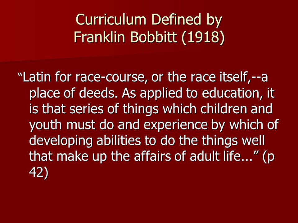 Curriculum Defined by Franklin Bobbitt (1918)