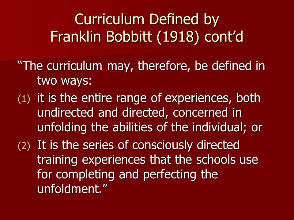 Curriculum Defined by Franklin Bobbitt (1918) cont'd