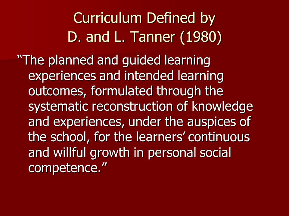 Curriculum Defined by D. and L. Tanner (1980)