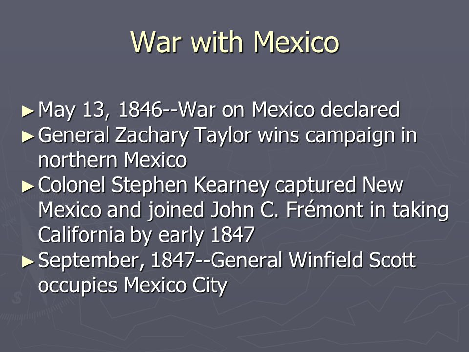War with Mexico May 13, 1846--War on Mexico declared