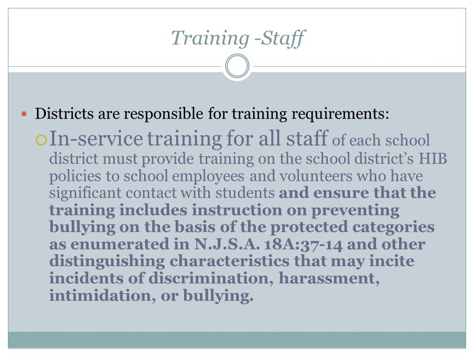Training -Staff Districts are responsible for training requirements: