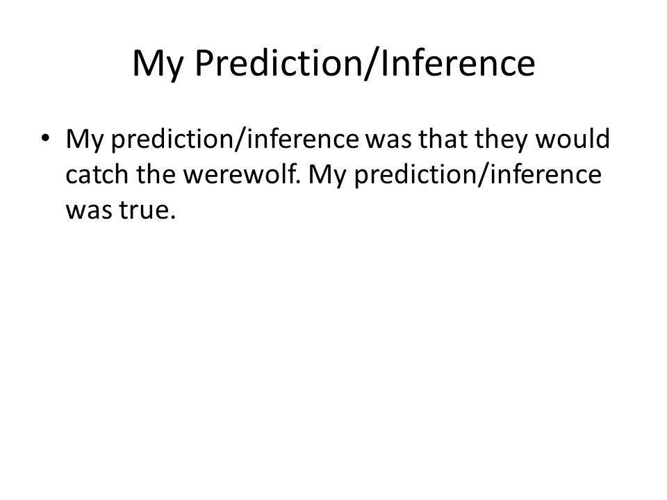 My Prediction/Inference