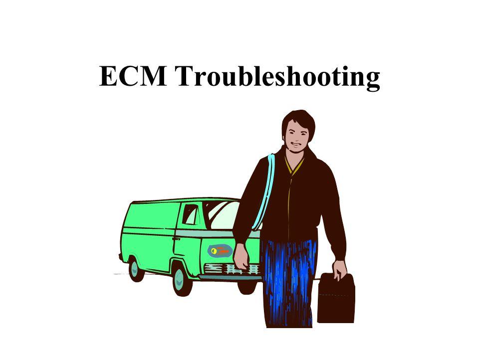 ECM Troubleshooting