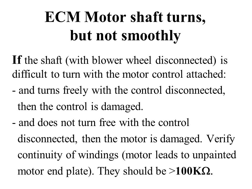 ECM Motor shaft turns, but not smoothly