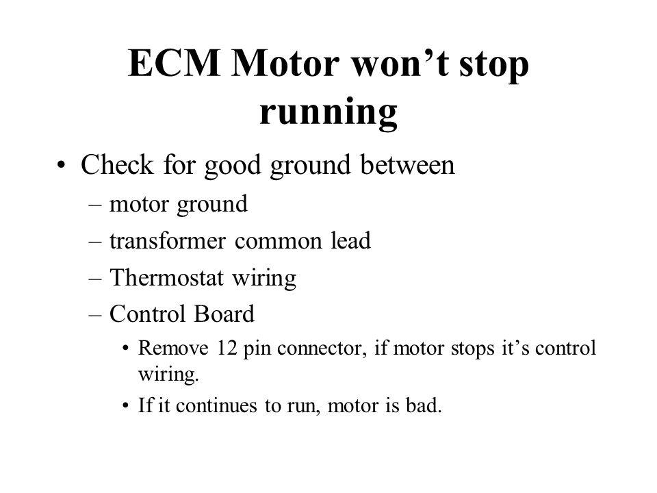 ECM Motor won't stop running