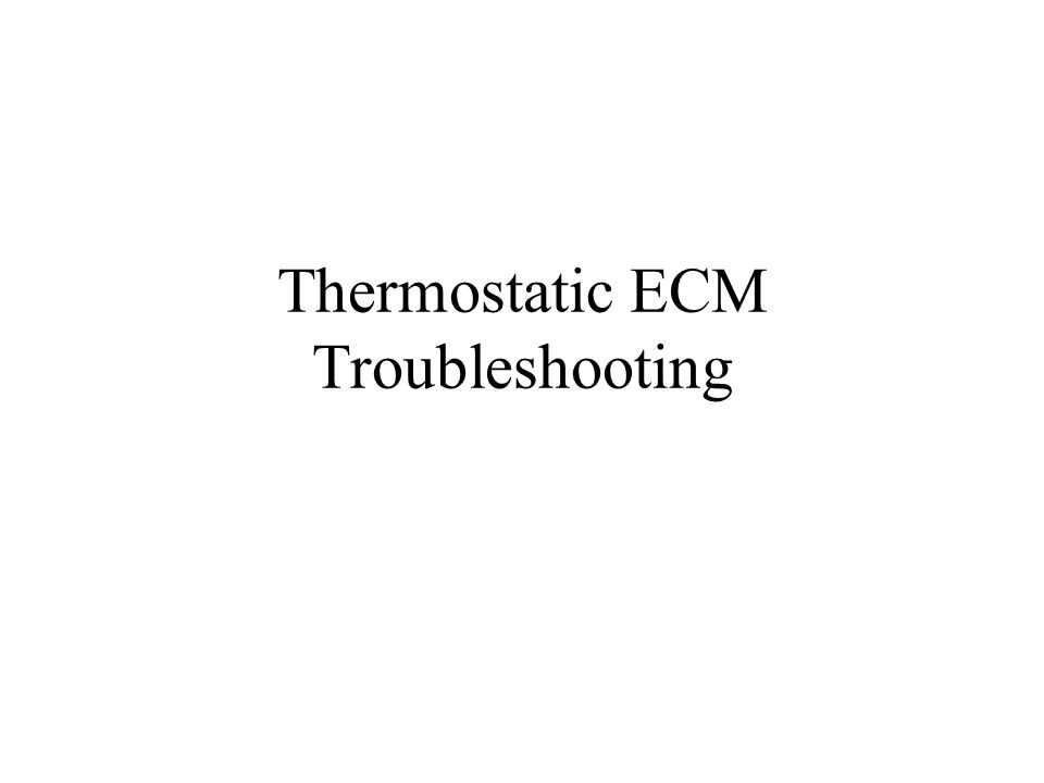 Thermostatic ECM Troubleshooting