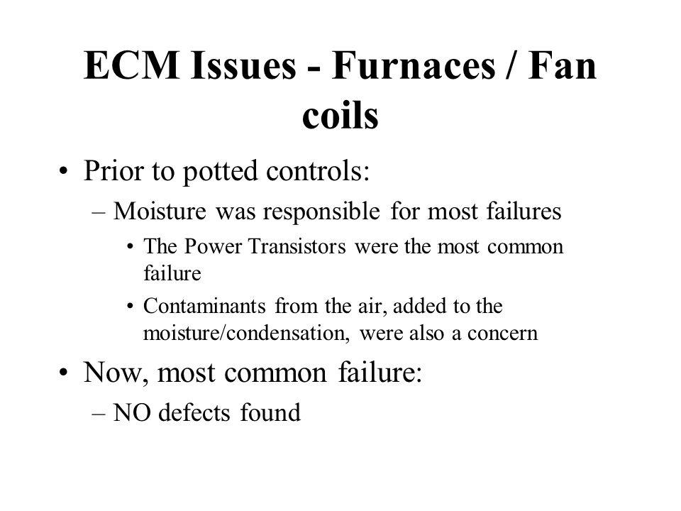 ECM Issues - Furnaces / Fan coils