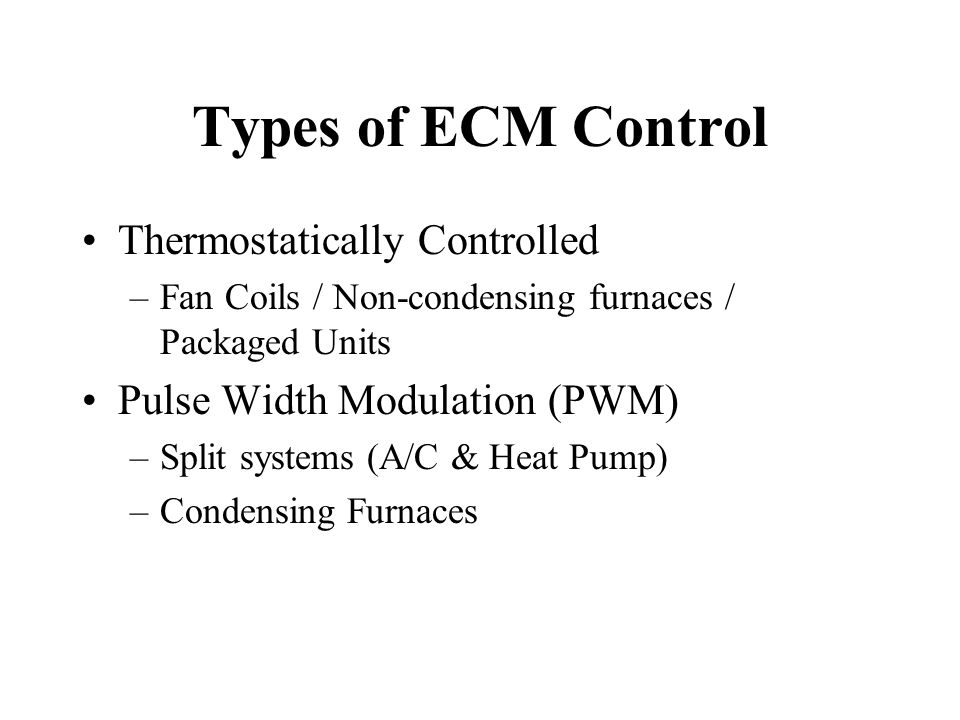 Types of ECM Control Thermostatically Controlled