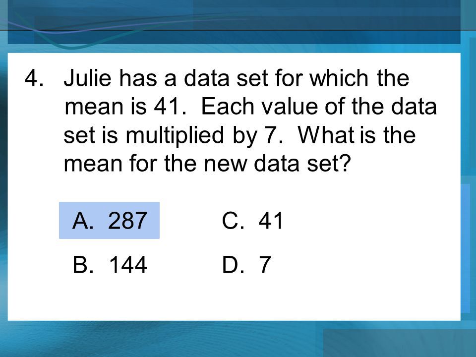 Julie has a data set for which the