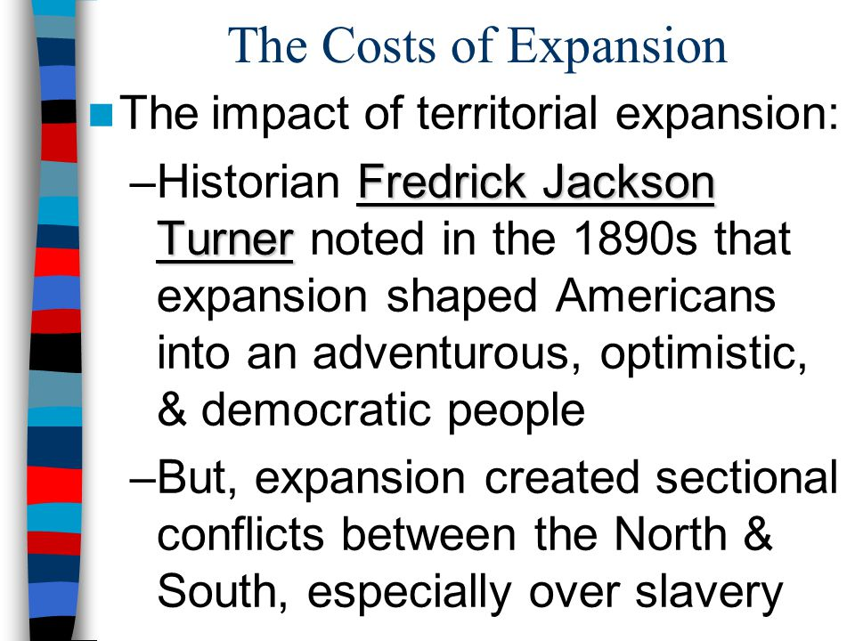 The Costs of Expansion The impact of territorial expansion:
