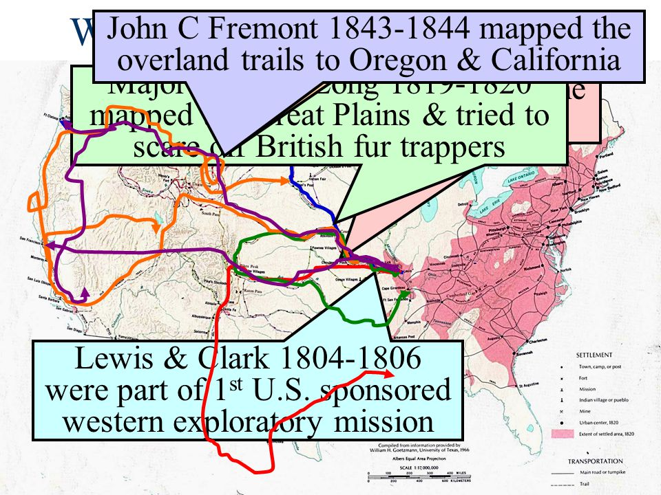 Western Exploration 1800-1830 John C Fremont 1843-1844 mapped the overland trails to Oregon & California.