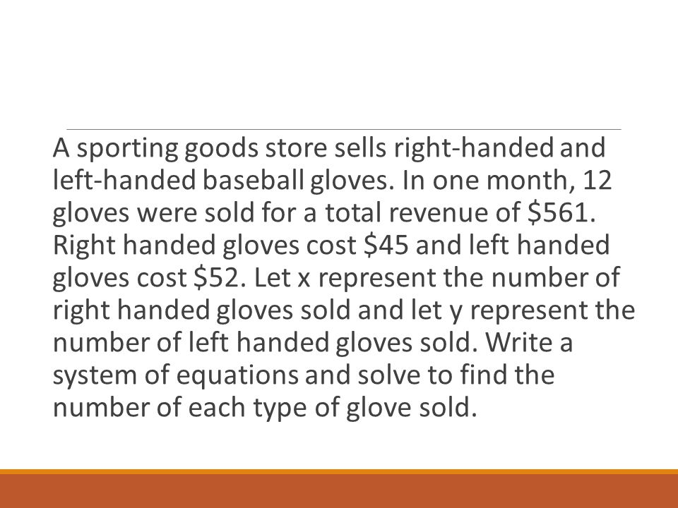 A sporting goods store sells right-handed and left-handed baseball gloves.