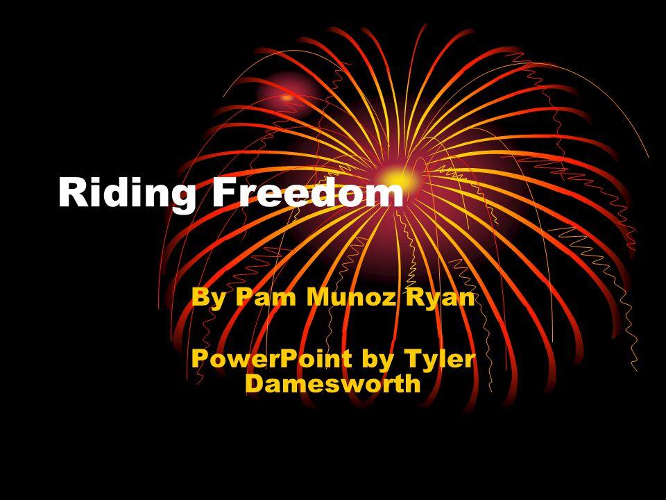 By Pam Munoz Ryan PowerPoint by Tyler Damesworth